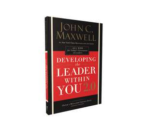 Developing the Leader Within You 2.0 de John C. Maxwell