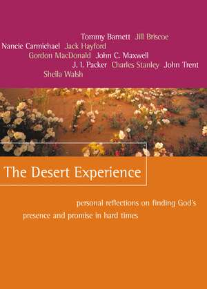 The Desert Experience: Personal Reflections on Finding God's Presence and Promise in Hard Times de Jill Briscoe