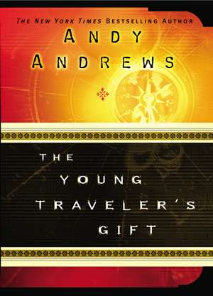 The Young Traveler's Gift de Andy Andrews