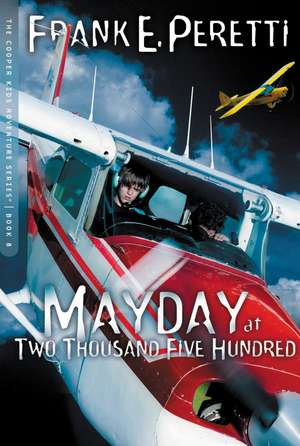 Mayday at Two Thousand Five Hundred de Frank E. Peretti