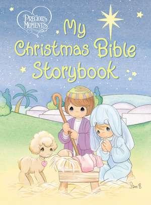 Precious Moments: My Christmas Bible Storybook de Precious Moments