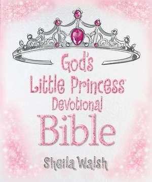 God's Little Princess Devotional Bible de Sheila Walsh
