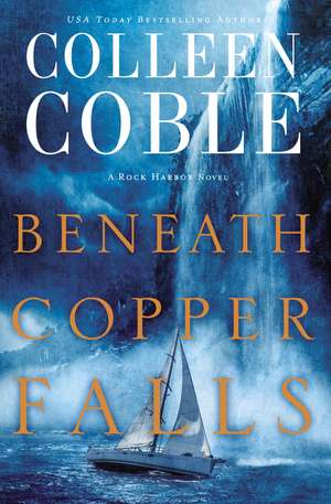 Beneath Copper Falls de Colleen Coble