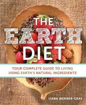 The Earth Diet de Liana Werner-Gray