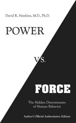 Power vs. Force de David R Hawkins