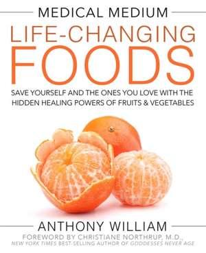 Medical Medium Life-Changing Foods de Anthony William