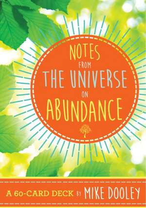 Notes from the Universe on Abundance:  A 60-Card Deck de Mike Dooley