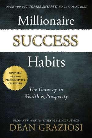 Millionaire Success Habits de Dean Graziosi