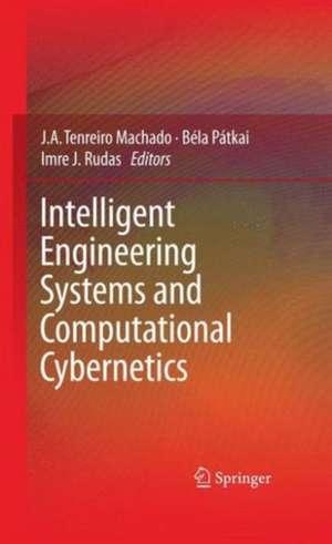 Intelligent Engineering Systems and Computational Cybernetics de J.A. Tenreiro Machado