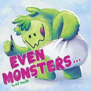Even Monsters... de A. J. Smith