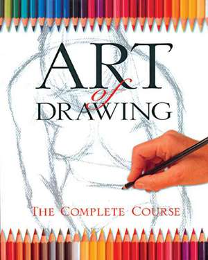 Art of Drawing:  The Complete Course de Sterling Publishing Company