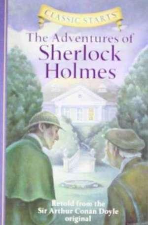 Classic Starts(tm) the Adventures of Sherlock Holmes:  The Complete Course de Arthur Conan Doyle