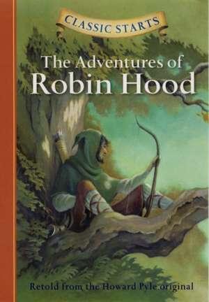Classic Starts(tm) the Adventures of Robin Hood de Howard Pyle