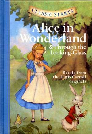 Alice in Wonderland:  & Through the Looking-Glass de Lewis Carroll