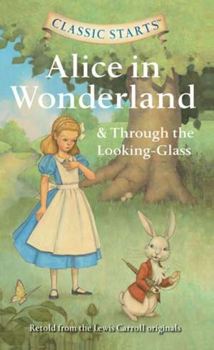 Alice in Wonderland & Through the Looking-glass de Lewis Carroll