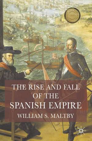 The Rise and Fall of the Spanish Empire de William Maltby