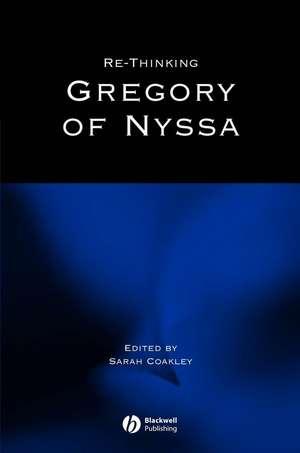 Re–thinking Gregory of Nyssa de Sarah Coakley