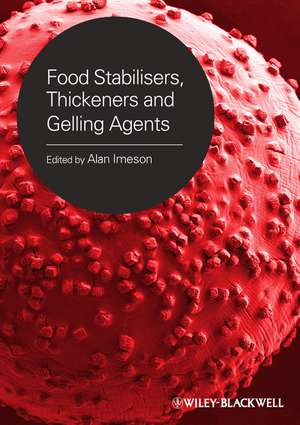 Food Stabilisers, Thickeners and Gelling Agents de Alan Imeson