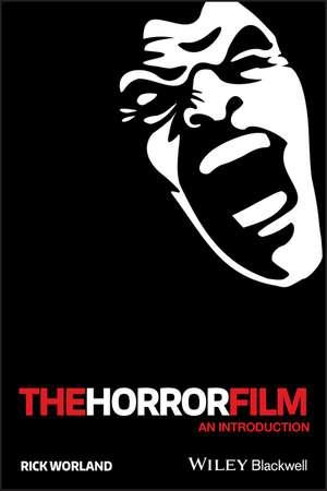 The Horror Film: An Introduction de Rick Worland