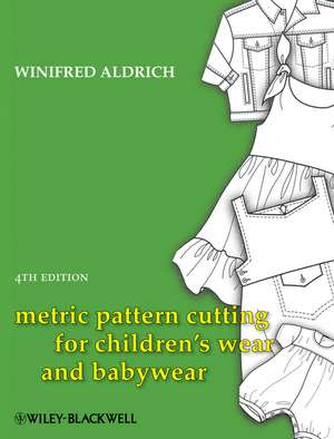 Metric Pattern Cutting for Children′s Wear and Babywear