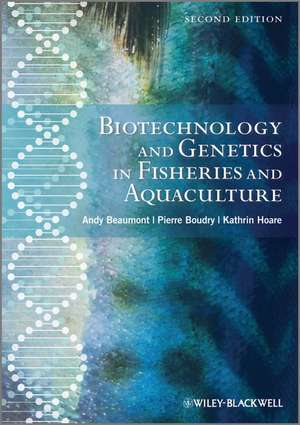 Biotechnology and Genetics in Fisheries and Aquaculture de Andy Beaumont