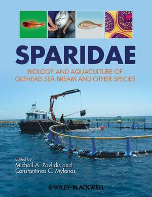 Sparidae: Biology and Aquaculture of Gilthead Sea Bream and Other Species de Michalis A. Pavlidis