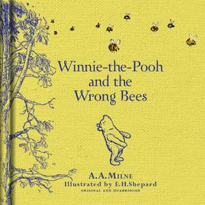 Milne, A: Winnie-the-Pooh: Winnie-the-Pooh and the Wrong Bee de A. A. Milne