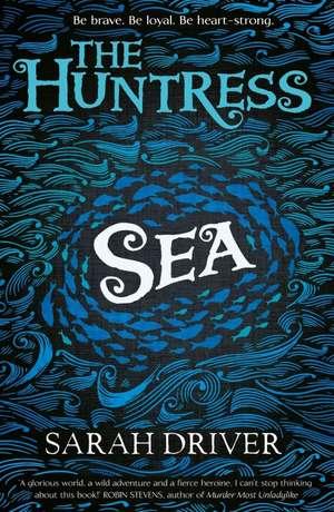 The Huntress 01: Sea de Sarah Driver