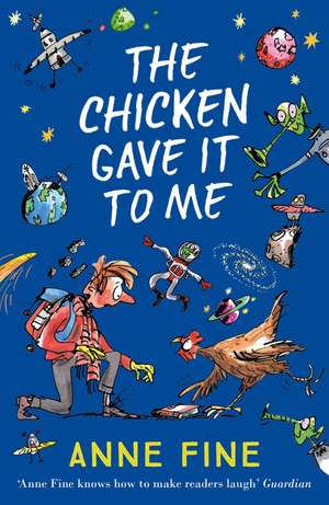 The Chicken Gave it to Me de Anne Fine