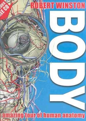 Body: An amazing tour of human anatomy de Robert Winston