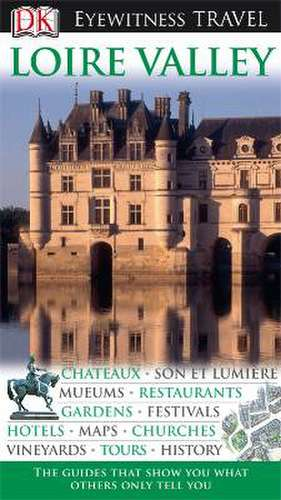 DK Eyewitness Travel Guide: Loire Valley de Jack Tressider