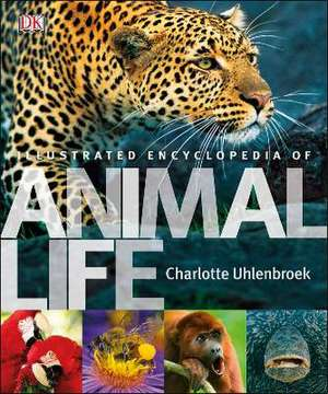 Illustrated Encyclopedia of Animal Life de Charlotte Uhlenbroek