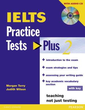 IELTS Practice Tests Plus 2 with key and CD Pack de Judith Wilson