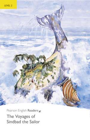 Voyages of Sindbad the Sailor, The, Level 2, Penguin Readers:  An Epic of Old Mali de Pearson Education