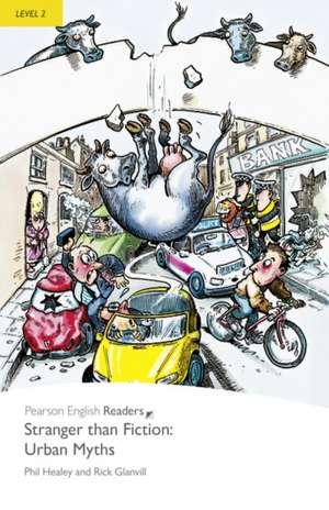Stranger Than Fiction:  Urban Myths de Phil Healey