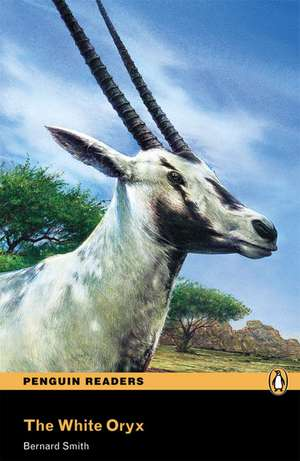 The White Oryx:  From the Coming of Islam to the Present Day de Bernard Smith