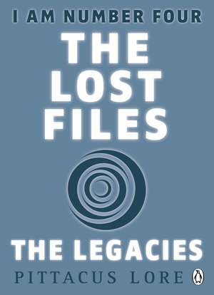 I Am Number Four: The Lost Files: The Legacies de Pittacus Lore