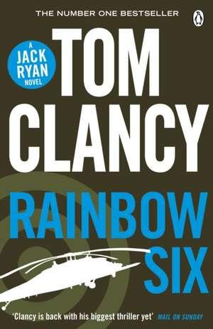 Rainbow Six: INSPIRATION FOR THE THRILLING AMAZON PRIME SERIES JACK RYAN de Tom Clancy
