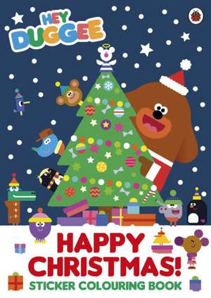Hey Duggee: Happy Christmas! Sticker Colouring Book de Hey Duggee
