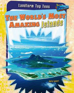 The World's Most Amazing Islands