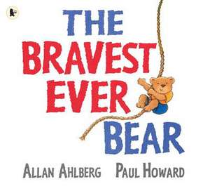 Ahlberg, A: The Bravest Ever Bear