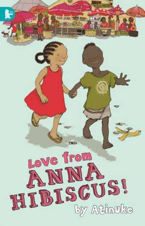Love from Anna Hibiscus