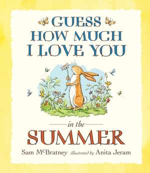 Guess How Much I Love You in the Summer de Sam McBratney