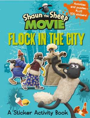 Shaun the Sheep Movie - Flock in the City Sticker Activity Book