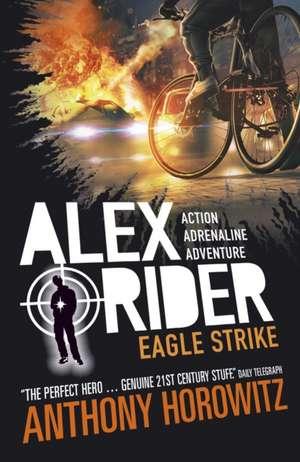 Alex Rider 04: Eagle Strike. 15th Anniversary Edition de Anthony Horowitz