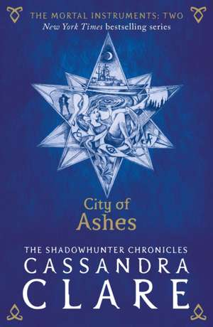 The Mortal Instruments 02. City of Ashes de Cassandra Clare