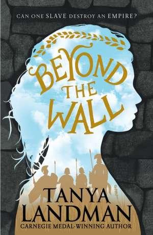 Beyond the Wall de Tanya Landman