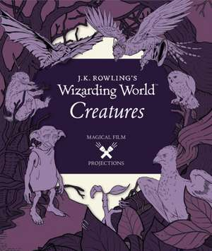 J.K. Rowling's Wizarding World: Magical Film Projections 2: Creatures de  Insight Editions