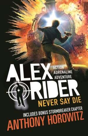 Alex Rider 11: Never Say Die de Anthony Horowitz