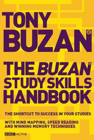 The Buzan Study Skills Handbook: The Shortcut to Success in your Studies with Mind Mapping, Speed Reading and Winning Memory Techniques de Tony Buzan